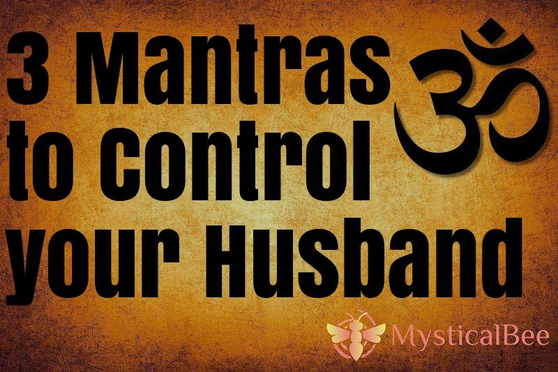 Mantras to Control your Husband