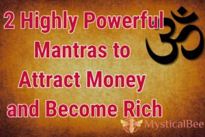 2 Highly Powerful Mantras to Attract Money and Become Rich