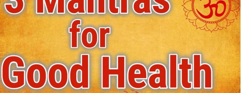 3 Mantras for Good Health