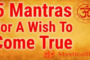5 Mantras for A Wish To Come True